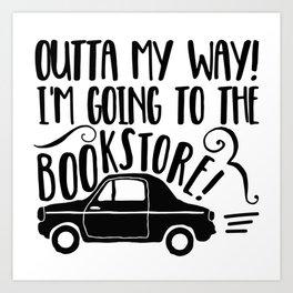 Outta My Way! Art Print