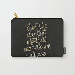 Even the darkest night will end Carry-All Pouch