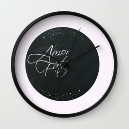 Amor Fati Wall Clock
