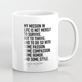 Maya Angelou Quote My Mission in Life Coffee Mug