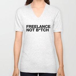 Freelance, not b*tch. Unisex V-Neck