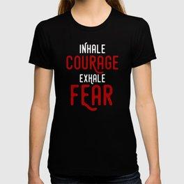 INHALE COURAGE EXHALE FEAR MOTIVATIONAL T-shirt