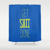 get shit done Shower Curtains featuring Get Shit Done by Eliza Hack