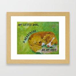 Little Dog, A Heartbeat At My Feet Framed Art Print