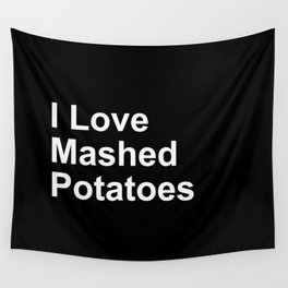 I Love Mashed Potatoes Wall Tapestry
