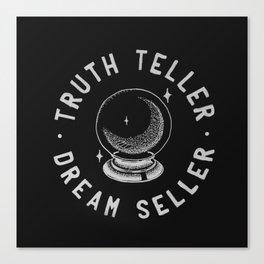 Truth Teller Dream Seller Canvas Print