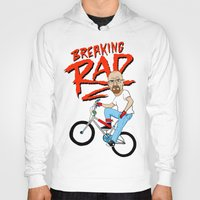 breaking Hoodies featuring Breaking Rad by Chris Piascik