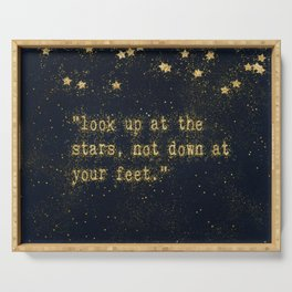 Look up at the stars, not down at your feet - gold glitter effect Typography Serving Tray
