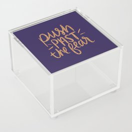 Push Past The Fear Acrylic Box