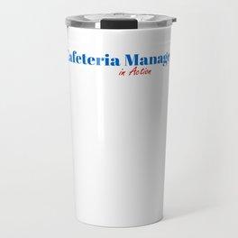 Happy Cafeteria Manager Travel Mug