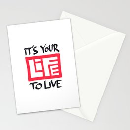 It's Your Life to Live! Stationery Cards