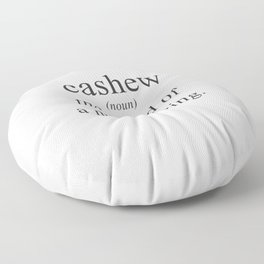 CASHEW - NUTS - DEFINITION - FUNNY Floor Pillow