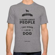 Mark Twain Quote - The more i learn about people, the more ilike my dog. Mens Fitted Tee Tri-Grey 2X-LARGE