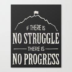 No Struggle, No Progress Canvas Print