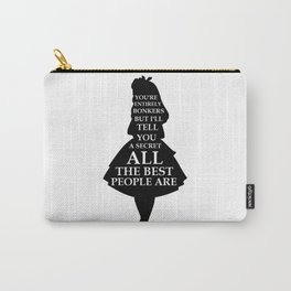 Alice In Wonderland Have I Gone Bonkers Quote - black and white Carry-All Pouch