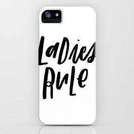 Ladies Rule iPhone Case