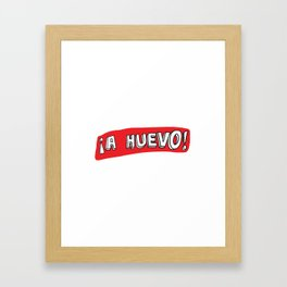 A Huevo! Framed Art Print
