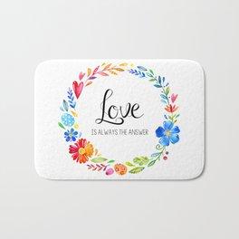 Love Is Always The Answer Bath Mat