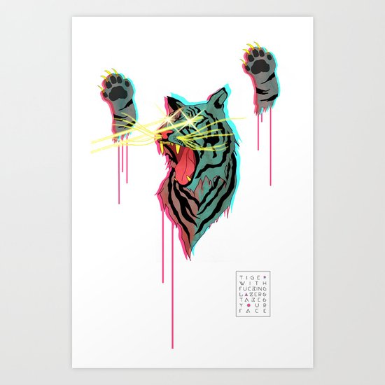 Tiger With F**king Lazers Art Print