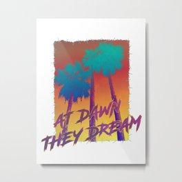 at dawn they dream Metal Print