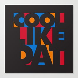 Cool Like Dat - Black Canvas Print