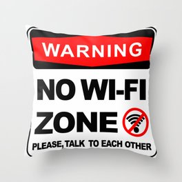 Warning sign, No wi-fi zone, please talk to each other Throw Pillow