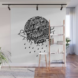 Thinking is diffficult... Wall Mural