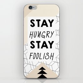 STAY HUNGRY STAY FOOLISH iPhone Skin