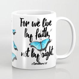 Live by Faith... Not by Sight Coffee Mug
