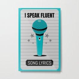 I Speak Fluent Song Lyrics - Music Love I Metal Print