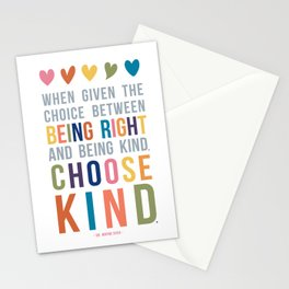 When Given the Choice Between Being Right and Being Kind, Choose Kind Quote Art Stationery Cards