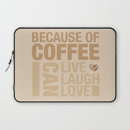 Because of Coffee 1 Laptop Sleeve
