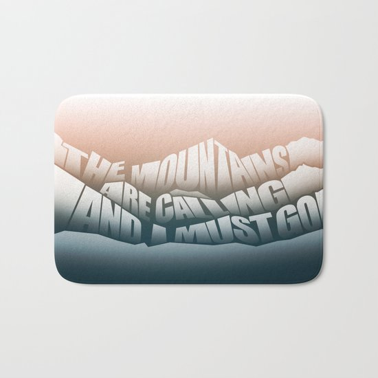 The Mountains Are Calling and I Must Go - John Muir Quote Bath Mat