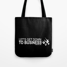 lets get down to business to defeat the huns... mulan funny quote Tote Bag