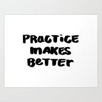 Practice Makes Better Art Print