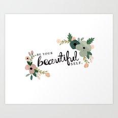 Be Your Beautiful Self  Art Print