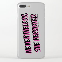 Nevertheless, she persisted. black Clear iPhone Case