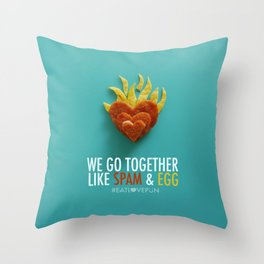 We Go Together Like Spam & Egg Throw Pillow