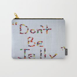 Don't Be Jelly Carry-All Pouch