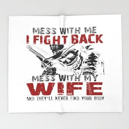 DON'T MESS MY WIFE! Throw Blanket