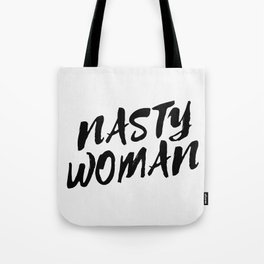Nasty Woman II Tote Bag