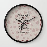 all you need is love Wall Clocks featuring All You Need Is Love by LLL Creations