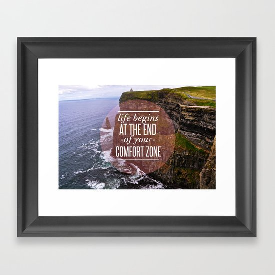 The End Of Your Comfort Zone Framed Art Print