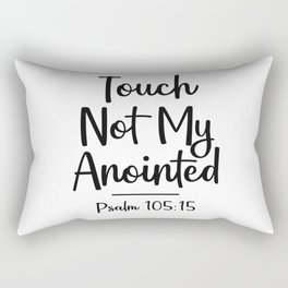 Touch Not My Anointed Christian Quote Rectangular Pillow