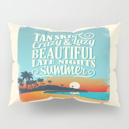 Crazy & lazy Summer Pillow Sham
