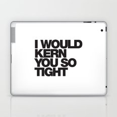 I WOULD KERN YOU SO TIGHT Laptop & iPad Skin