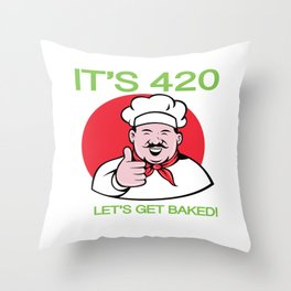 It's 420 Let's Get Baked Throw Pillow