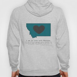 """I am in love with Montana"" - teal Hoody"