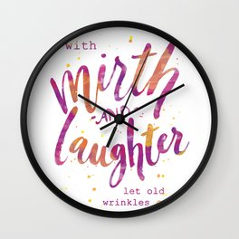 With Mirth and Laughter Wall Clock