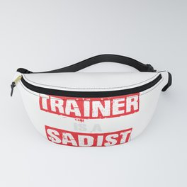 My Trainer Is A Sadist Funny Gym Bootcamp Workout Gift  Fanny Pack